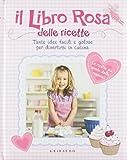 Scarica Libro Libro rosa delle ricette Tante idee facili e golose per divertirsi incucina (PDF,EPUB,MOBI) Online Italiano Gratis