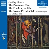 : The Pardoners Tale /The Frankeleyns Tale /The Nonne Preestes Tale. Mittelenglische Fassung. from the Canterbury Tales: Unabridged (Complete Classics) (Complete Text (Naxos)) (Audio CD)