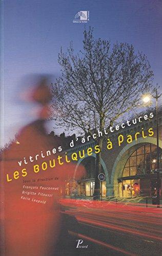 Les Boutiques à Paris par François Fauconnet, Brigitte Fitoussi, Karin Leopold, France) Pavillon de l'Arsenal (Paris (Broché)