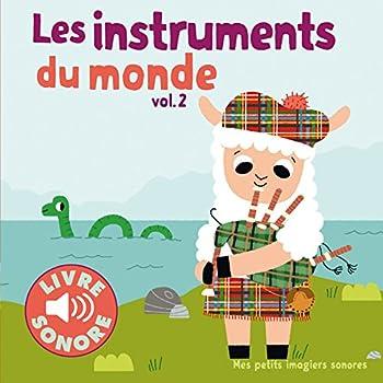 Les Instruments du Monde (Tome 2) : 6 Images à Regarder, 6 Sons à Écouter (Livre Sonore)