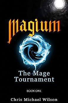 Magium: The Mage Tournament (Book 1) (English Edition)