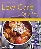 Low-Carb-One-Pot: 1 Topf - alle Zutaten - 40 kohlenhydratarme Rezepte (Küchenratgeberreihe)