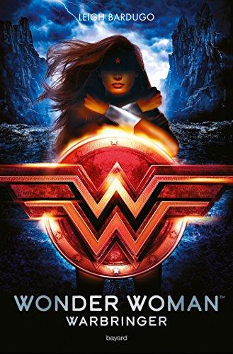 Wonder Woman : Warbringer (Littérature 14 ans et +) par [Bardugo, Leigh, Roman, Marion]