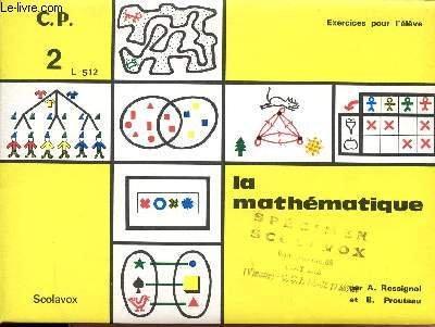 LA MATHEMATIQUE / CLASSE DE CP - VOLUME 2 - L 512 / EXERCICES POUR L'ELEVE.