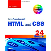 HTML and CSS in 24 Hours, Sams Teach Yourself (Updated for HTML5 and CSS3) (9th Edition) (Sams Teach Yourself in 24 Hours) by Julie C. Meloni (2013-12-07)