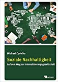 Soziale Nachhaltigkeit: Auf dem Weg zur Internalisierungsgesellschaft