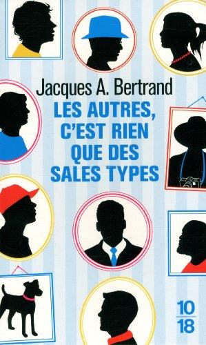 Les autres c'est rien que des sales type par Jacques André BERTRAND