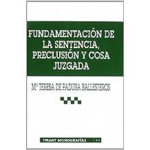 Fundamentación de la sentencia , preclusión y cosa juzgada de María Teresa de Padura Ballesteros (1 feb 2002) Tapa blanda