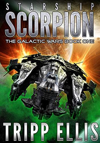 Starship Scorpion (The Galactic Wars Book 1) (English Edition)