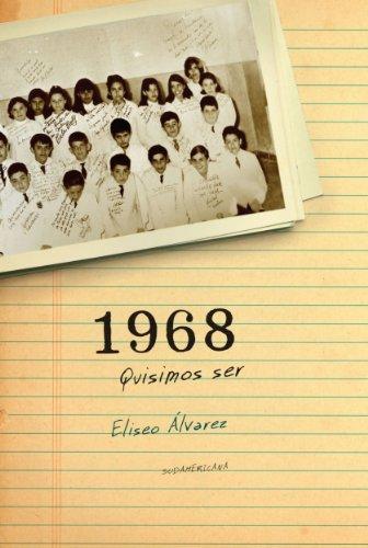 1968. Quisimos ser por Eliseo Álvarez