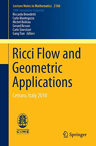 Ricci Flow and Geometric Applications: Cetraro, Italy 2010 (Lecture Notes in Mathematics)