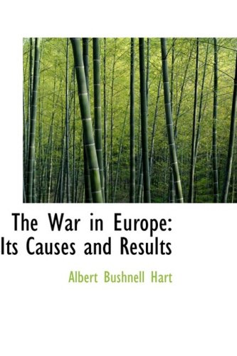 The War in Europe: Its Causes and Results