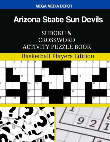 Arizona State Sun Devils Sudoku and Crossword Activity Puzzle Book: Basketball Players Edition Arizona State Player