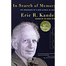 In Search of Memory: The Emergence of a New Science of Mind by Eric R. Kandel (2008-10-08)