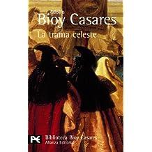 La trama celeste (El Libro De Bolsillo - Bibliotecas De Autor - Biblioteca Bioy Casares)