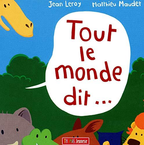 Tout le monde dit... par Jean Leroy, Mathieu Maudet
