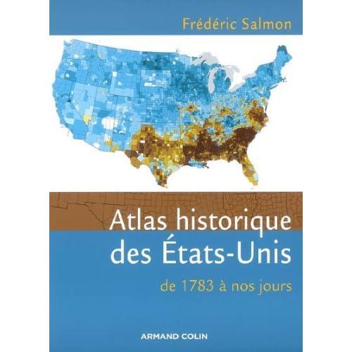 Atlas historique des États-Unis - De 1783 à nos jours