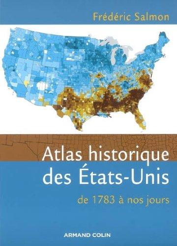 Atlas historique des Etats-Unis : De 1783 à nos jours par Frédéric Salmon