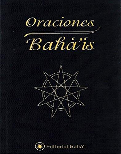 Oraciones Bahá'ís: Báb, Bahá'u'lláh y 'Abdu'l-Bahá