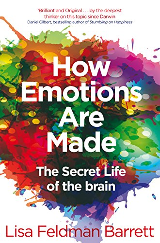 How Emotions Are Made: The Secret Life of the Brain (English Edition) por Lisa Feldman Barrett