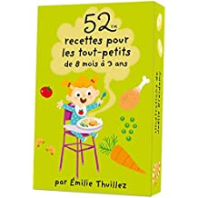 52 recettes pour les tout-petits de 8 mois à 3 ans