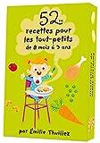Telecharger Livres 52 recettes pour les tout petits de 8 mois a 3 ans (PDF,EPUB,MOBI) gratuits en Francaise