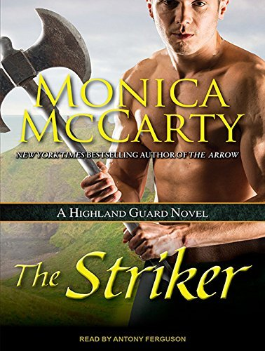 The Striker (Highland Guard) by Monica McCarty (2016-01-26)