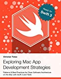 Exploring Mac App Development Strategies: Patterns & Best Practices for Clean Software Architecture on the Mac with Swift 2.0 and Tests (English Edition)