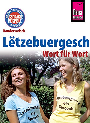 Lëtzebuergesch - Wort für Wort (für Luxemburg) (Kauderwelsch 104)