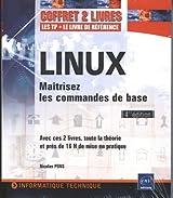 Linux - Coffret de 2 livres : Maîtrisez les commandes de base [4ème édition]