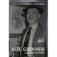 Alec Guinness: A Life (The Great British Actors Series)