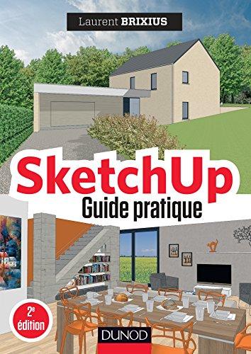SketchUp - Guide pratique - 2e d. (Hors collection)