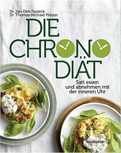 Download Die Chronodiät: Satt essen und abnehmen mit der inneren Uhr
