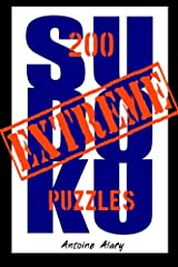 Extreme Sudoku: A collection of 200 of the toughest Sudoku puzzles known to man. (With their solutions.) Paperback