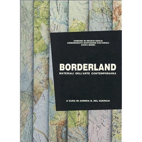 Borderland. Materiali dell'arte contemporanea