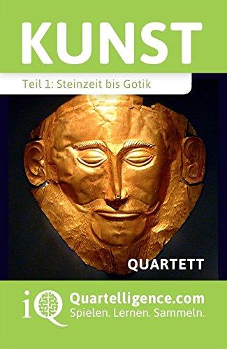 Quartelligence - Intelligente Quartette zum spielerischen Lernen Kunst Quartett, Teil 1: Steinzeit bis Gotik