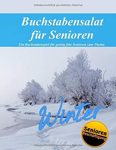 Buchstabensalat für Senioren: Thema Winter (Kurzzeitaktivierung für Senioren / Seniorenbeschäftigung, Band 5)