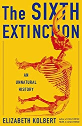 [The Sixth Extinction: An Unnatural History] (By: Elizabeth Kolbert) [published: February, 2014]