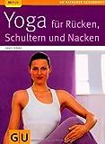 Yoga für Rücken. Schulter und Nacken (GU Ratgeber Fitness) von Trökes. Anna (2006) Taschenbuch