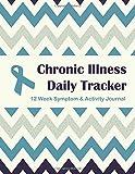 Chronic Illness Daily Tracker: 12 Week Symptom & Activity Journal - Turquoise