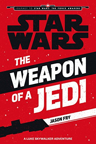 The weapon of a Jedi : a Luke Skywalker adventure