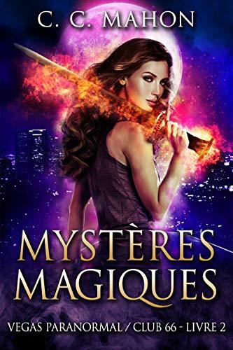 Mystères Magiques (Vegas Paranormal/Club 66 t. 2) par C. C. Mahon