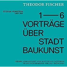 Stefan Hunstein liest aus den Vorträgen Theodor Fischers über Stadtbaukunst: Lesung arrangiert von Matthias Castorph