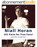 Niall Horan: 201 Facts for True Fans! (English Edition)