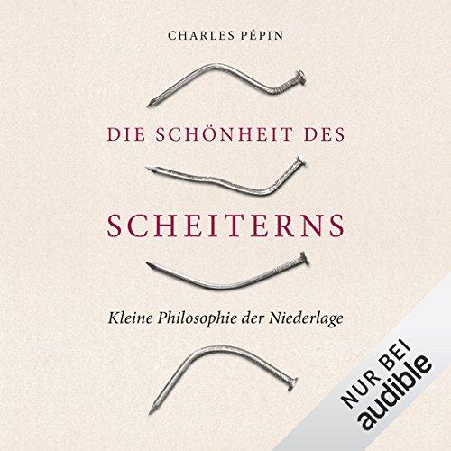Buchseite und Rezensionen zu 'Die Schönheit des Scheiterns' von Charles Pépin
