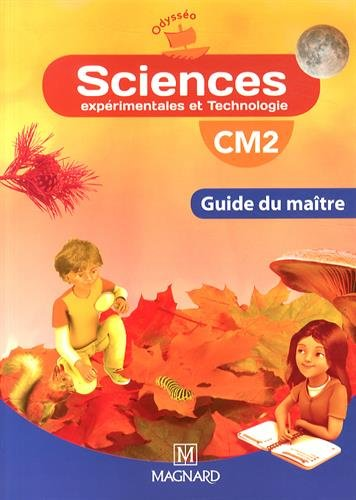 Sciences expérimentales et technologie CM2 : Guide du maître