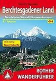 Berchtesgadener Land: Die schönsten Tal- und Höhenwanderungen. 51 Touren. Mit extra Tourenkarte 1:50000. Mit GPS-Tracks. (Rother Wanderführer)