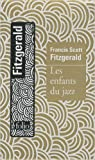 Les enfants du jazz de Francis Scott Fitzgerald ,Suzanne Mayoux (Traduction) ( 28 octobre 2010 ) - Editions Gallimard (28 octobre 2010) - 28/10/2010