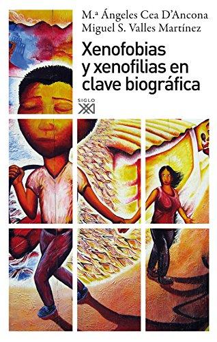 Xenofobias y xenofilias en clave biográfica por María Ángeles Cea D´Ancona