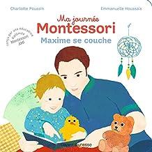 Ma journée Montessori, Tome 08: Maxime se couche